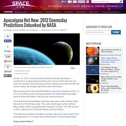 Apocalypse Not Now: 2012 Doomsday Predictions Debunked by NASA | End of the ...