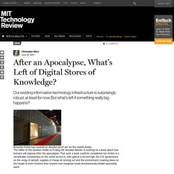 After an Apocalypse, What's Left of Digital Stores of Knowledge?