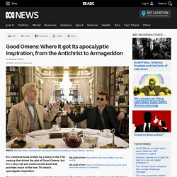 Good Omens: Where it got its apocalyptic inspiration, from the Antichrist to Armageddon
