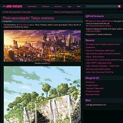 Post-apocalyptic Tokyo scenery