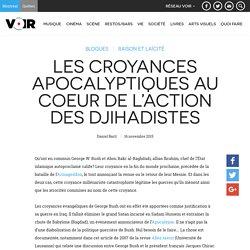 Les croyances apocalyptiques au coeur de l'action des djihadistes – Raison et laïcité – Daniel Baril – Voir.ca