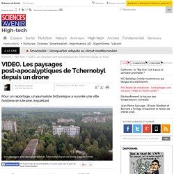 Les paysages post-apocalyptiques de Tchernobyl depuis un drone
