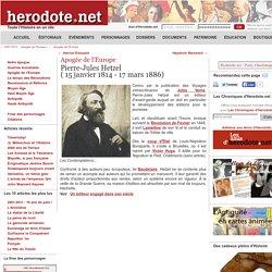 Apogée de l'Europe - Pierre-Jules Hetzel( 15 janvier 1814 - 17 mars 1886) - Herodote.net