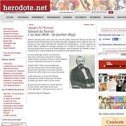 Apogée de l'Europe - Gérard de Nerval( 22 mai 1808 - 26 janvier 1855) - Herodote.net