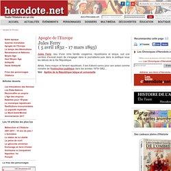 Apogée de l'Europe - Jules Ferry( 5 avril 1832 - 17 mars 1893) - Herodote.net