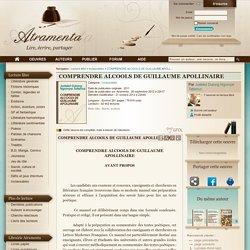 COMPRENDRE ALCOOLS DE GUILLAUME APOLLINAIRE (Jodelet Dulong Ngompe Tatiemzi) - texte intégral - Inclassables - Atramenta