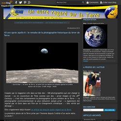 45 ans après Apollo 8 : le remake de la photographie historique du lever de Terre