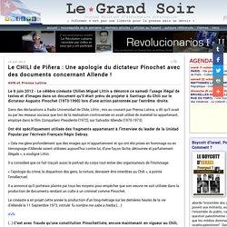 Le CHILI de Piñera : Une apologie du dictateur Pinochet avec des documents concernant Allende !