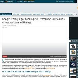 Google.fr bloqué pour apologie du terrorisme suite à une « erreur humaine » d'Orange