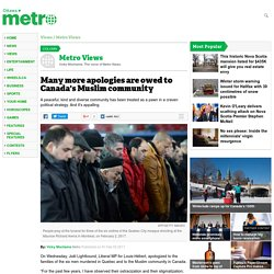 Many more apologies are owed to Canada's Muslim community