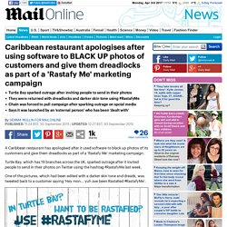 Turtle Bay apologises after for BLACKING UP photos of customers for Rastafy Me' campaign