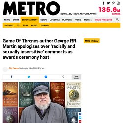 George RR Martin apologises over 'racially insensitive' comments