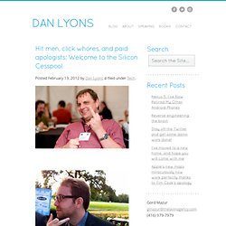 Real Dan Lyons Web Site » Blog Archive » Hit men, click whores, and paid apologists: Welcome to the Silicon Cesspool » Real Dan Lyons Web Site
