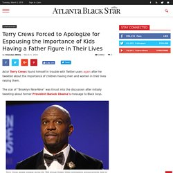 Terry Crews Forced to Apologize for Espousing the Importance of Kids Having a Father Figure in Their Lives