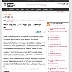 When Should a Leader Apologize—and When Not?