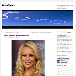 ESPN Mean Girl Apologizes Badly