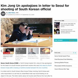 North Korea: Kim Jong Un apologizes in letter to Seoul for shooting of South Korean official