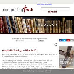 Apophatic theology – What is it?