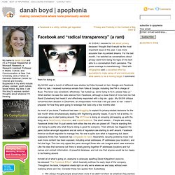 "apophenia » Blog Archive » Facebook and ""radical transparency"" (a rant)"