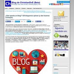 ¿Qué aporta un blog? 120 blogueros opinan (y dan buenos consejos)