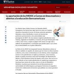 La aportación de los MOOC o Cursos en línea masivos y abiertos a la educación iberoamericana - Universia Knowledge@Wharton