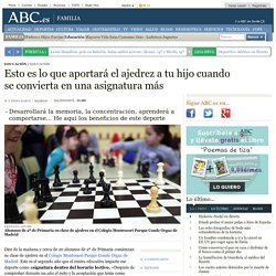 Esto es lo que aportará el ajedrez a tu hijo cuando se convierta en una asignatura más