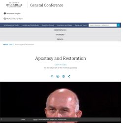 Apostasy and Restoration - Dallin H. Oaks