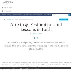 Apostasy, Restoration, and Lessons in Faith - Ensign Dec. 1995