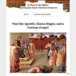 Paul the Apostle, Simon Magus, and a Curious Gospel