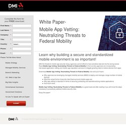 Mobile App Vetting: Neutralizing Threats to Federal Mobility
