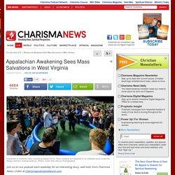 Appalachian Awakening Sees Mass Salvations in West Virginia