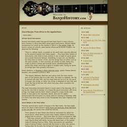 Gourd Banjos: From Africa to the Appalachians - BanjoHistory.com