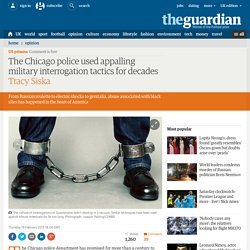 The Chicago police used appalling military interrogation tactics for decades ...