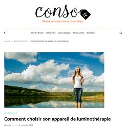Comment choisir son appareil de luminothérapie - Conso.fr