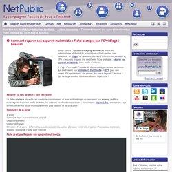 Comment réparer son appareil multimédia : Fiche pratique par l'EPN Blog46 Beauvais