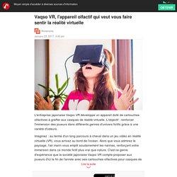 Vaqso VR, l'appareil olfactif qui veut vous faire sentir la réalité virtuelle