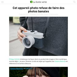 Cet appareil photo refuse de faire des photos banales