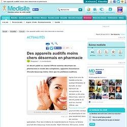 Des appareils auditifs moins chers désormais en pharmacie