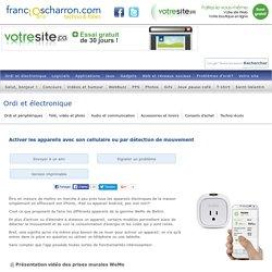 Activer les appareils avec son cellulaire ou par détection de mouvement