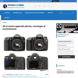 5D et autres appareils photos, avantages et inconvénients