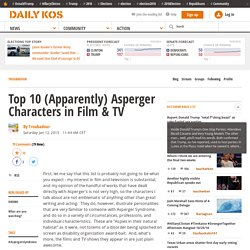 Top 10 (Apparently) Asperger Characters in Film & TV