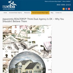 Apparently REALTORS® Think Dual Agency Is OK – Why You Shouldn't Believe Them
