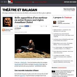 Belle apparition d'un metteur en scène franco-norvégien Jonathan Châtel