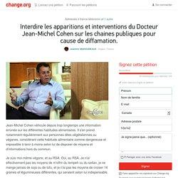 france télévision, France 5: Interdire les apparitions et interventions du Docteur Jean-Michel Cohen sur les chaines publiques pour cause de diffamation.