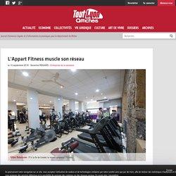 L'Appart Fitness muscle son réseau