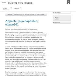 Apparté, psychophobie, classe101 - Carnet d'un rêveur (Pourquoi supposer que quelqu'un a une maladie mentale est psychophobe )
