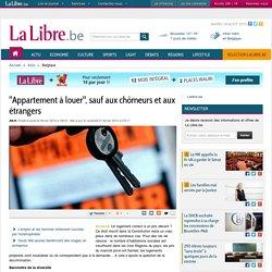 """""""Appartement à louer"""", sauf aux chômeurs et aux étrangers"""