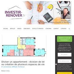 Diviser un appartement : division de lot ou création de plusieurs espaces de vie - Investir-Renover.fr