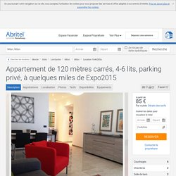 Appartement de 120 mètres carrés, 4-6 lits, parking privé, à quelques miles de Expo2015 - Province de Milan