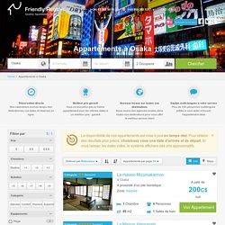 Appartements à Osaka: Location appartement Osaka pour vos vacances.